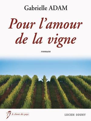 cover image of Pour l'amour de la vigne