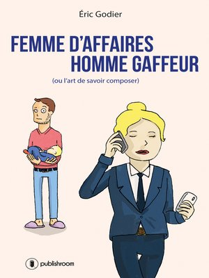 cover image of Femme d'affaires, homme gaffeur
