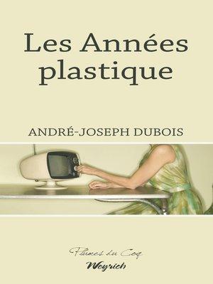cover image of Les Années plastique