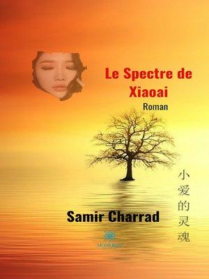 cover image of Le spectre de Xiaoai