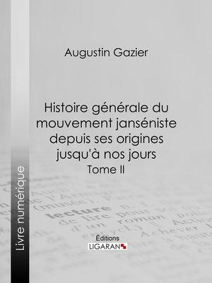 cover image of Histoire générale du mouvement janséniste depuis ses origines jusqu'à nos jours
