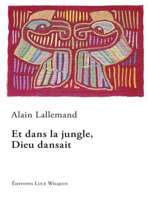 cover image of Et dans la jungle, Dieu dansait
