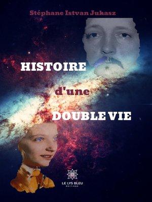 cover image of L'histoire d'une double vie