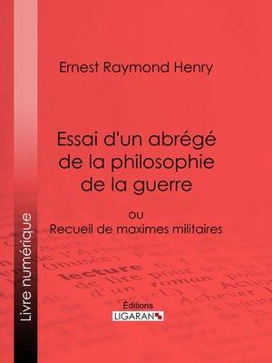 cover image of Essai d'un abrégé de la philosophie de la guerre