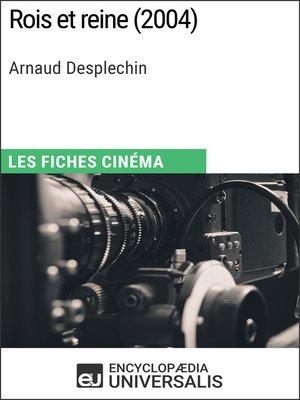 cover image of Rois et reine d'Arnaud Desplechin