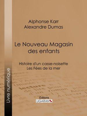 cover image of Le Nouveau Magasin des enfants
