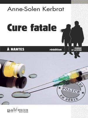 cover image of Cure fatale à Nantes