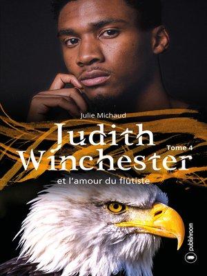 cover image of Judith Winchester et l'amour du flûtiste--Tome 4