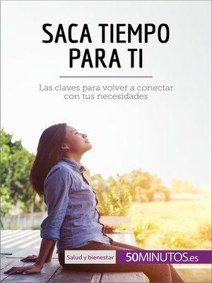 cover image of Saca tiempo para ti