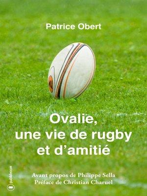 cover image of Ovalie, une vie de rugby et d'amitié