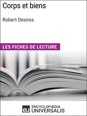 cover image of Corps et biens de Robert Desnos