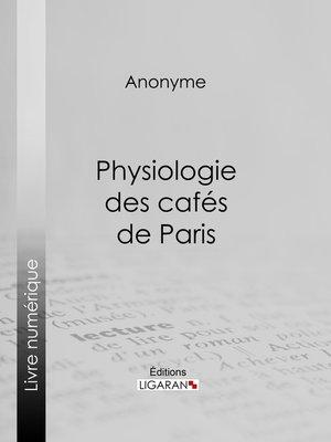 cover image of Physiologie des cafés de Paris