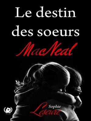 cover image of Le destin des Sœurs MacNeal
