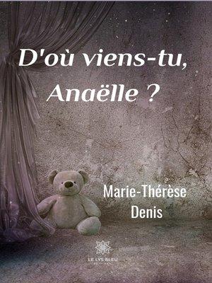 cover image of D'où viens-tu Anaëlle ?