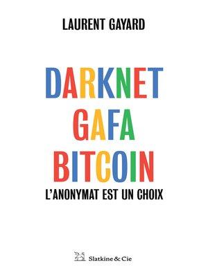 cover image of Darknet, GAFA, Bitcoin