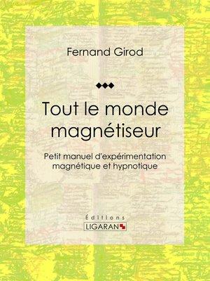 cover image of Tout le monde magnétiseur