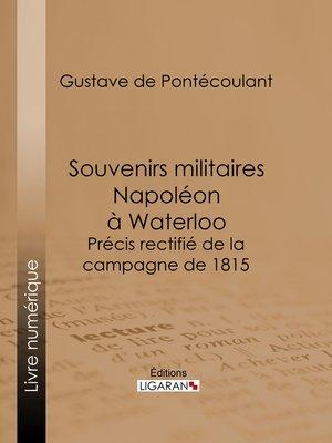 cover image of Souvenirs militaires. Napoléon à Waterloo