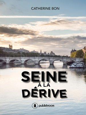 cover image of Seine à la dérive