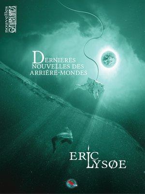 cover image of Dernières nouvelles des arrière-mondes