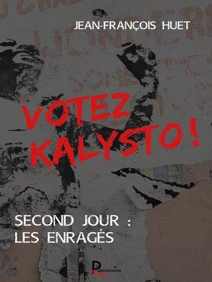 cover image of Votez Kalysto !--Tome 2