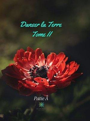 cover image of Danser la Terre--Tome 2
