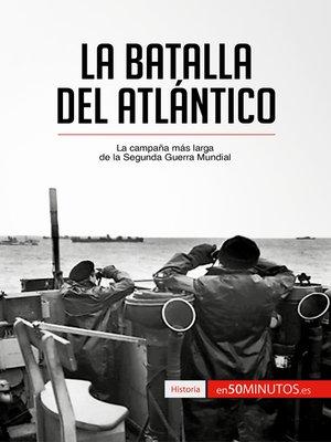 cover image of La batalla del Atlántico