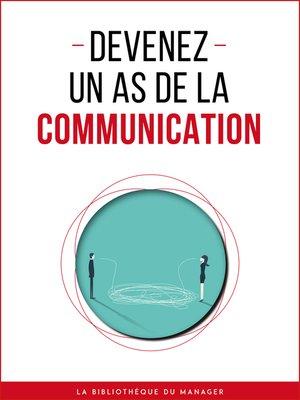 cover image of Devenez un as de la communication