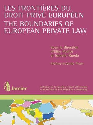 cover image of Les frontières du droit privé européen / the Boundaries of European Private Law