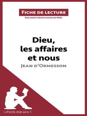 cover image of Dieu, les affaires et nous de Jean d'Ormesson (Fiche de lecture)