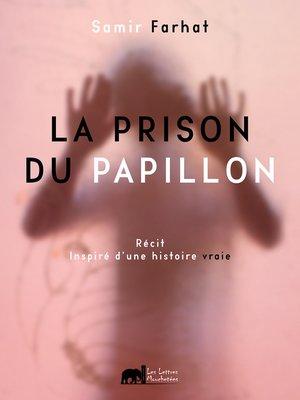 cover image of La prison du papillon