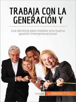 cover image of Trabaja con la generación Y