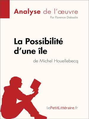cover image of La Possibilité d'une île de Michel Houellebecq (Analyse de l'oeuvre)
