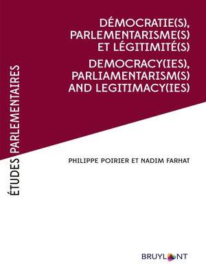 cover image of Démocratie(s), Parlementarismes(s) et légitimité(s) / Democracy(ies),Parliamentarism(s) and legitimacy(ies)