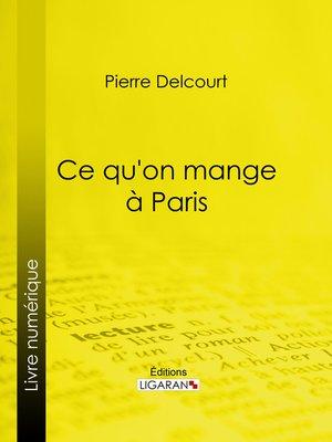 cover image of Ce qu'on mange à Paris