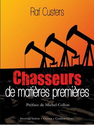 cover image of Chasseurs de matières premières