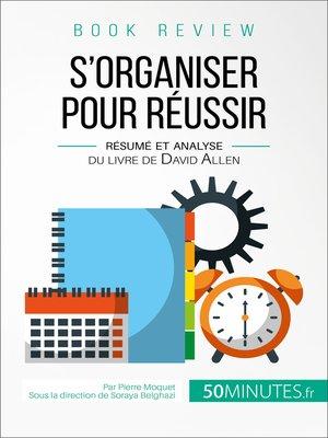 cover image of S'organiser pour réussir: Résumé et analyse du livre de David Allen