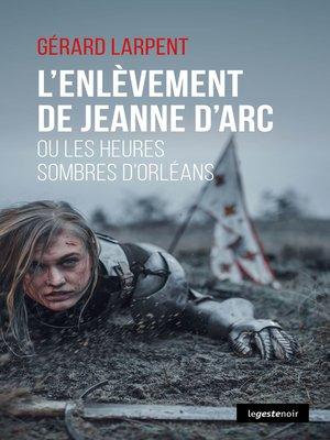 cover image of L'enlèvement de Jeanne d'Arc