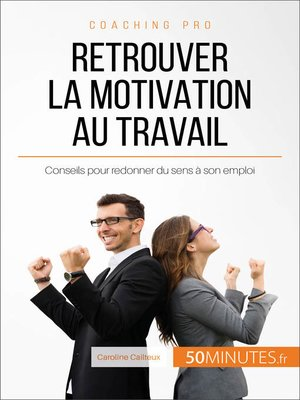 cover image of Retrouver la motivation au travail