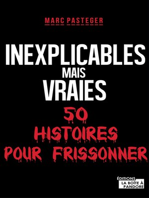 cover image of Inexplicables mais vraies