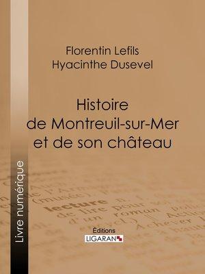 cover image of Histoire de Montreuil-sur-Mer et de son château