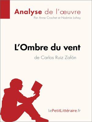 cover image of L'Ombre du vent de Carlos Ruiz Zafón (Analyse de l'oeuvre)