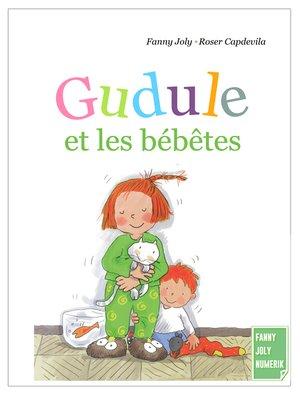 cover image of Gudule et les bébêtes