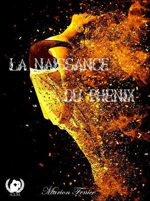 cover image of La naissance du phénix