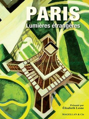 cover image of Paris, Lumières étrangères