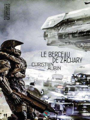 cover image of Le berceau de Zachary