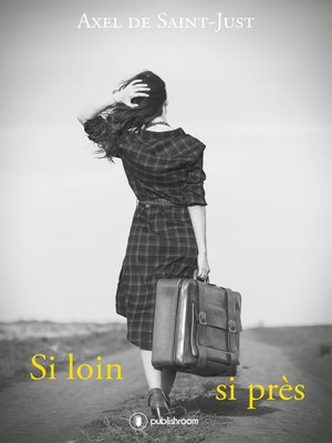 cover image of Si loin, si près