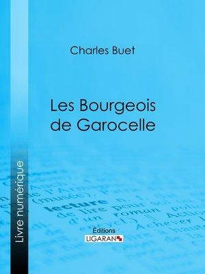 cover image of Les Bourgeois de Garocelle