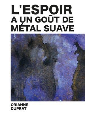 cover image of L'espoir a un goût de métal suave