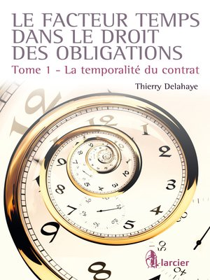 cover image of Le facteur temps dans le droit des obligations
