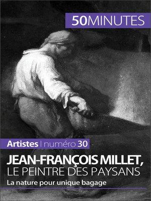 cover image of Jean-François Millet, le peintre des paysans